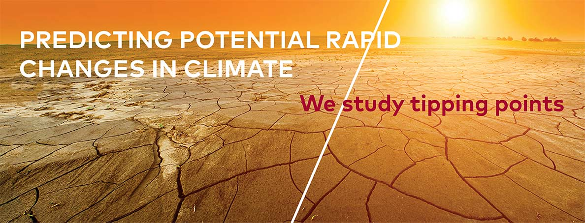 Predicting potential rapid changes in climate - We study tipping points