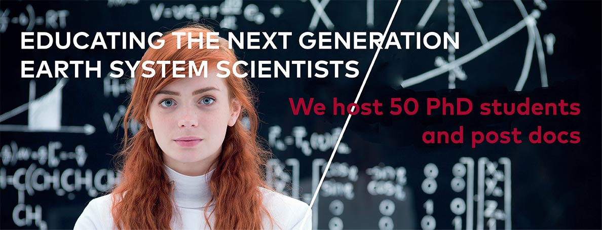 Educating the next generation earth system scientists - We have 50 PhD students and post docs